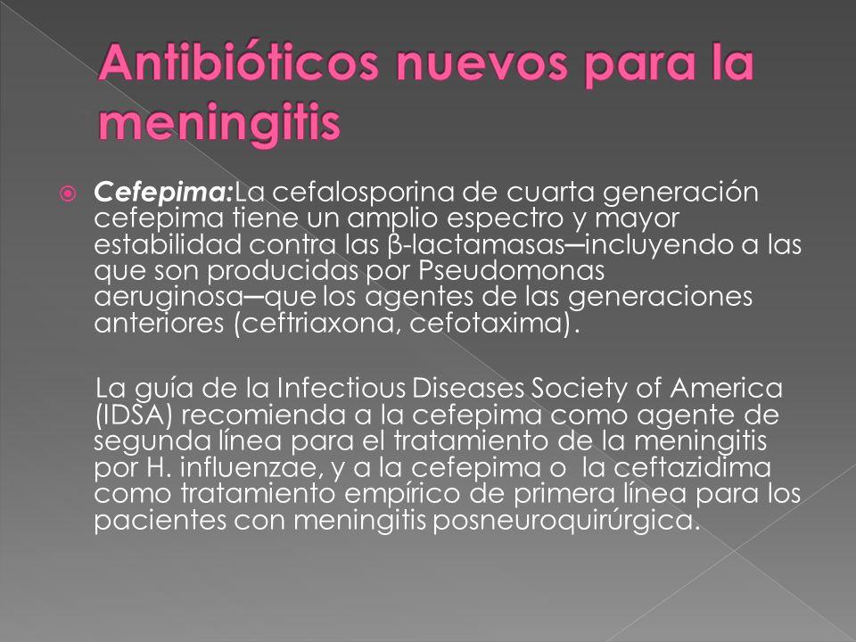 Cefepima: La cefalosporina de cuarta generación cefepima tiene un amplio espectro y mayor estabilidad contra las β-lactamasasincluyendo a las que son
