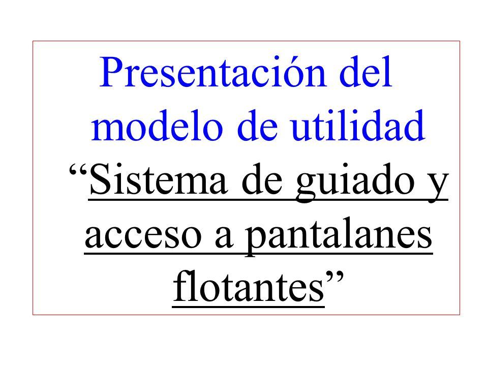 Presentación del modelo de utilidadSistema de guiado y acceso a pantalanes flotantes