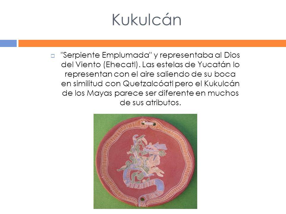 Kukulcán Serpiente Emplumada y representaba al Dios del Viento (Ehecatl).
