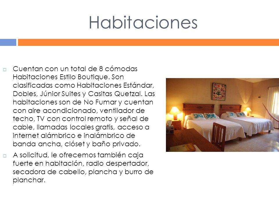 Habitaciones Cuentan con un total de 8 cómodas Habitaciones Estilo Boutique.