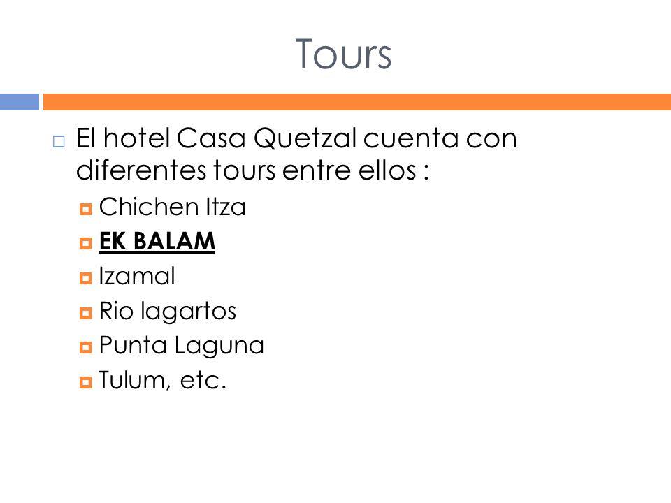 Tours El hotel Casa Quetzal cuenta con diferentes tours entre ellos : Chichen Itza EK BALAM Izamal Rio lagartos Punta Laguna Tulum, etc.