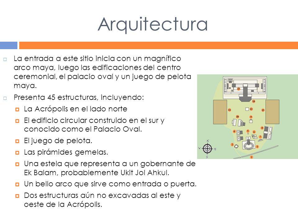 Arquitectura La entrada a este sitio inicia con un magnífico arco maya, luego las edificaciones del centro ceremonial, el palacio oval y un juego de pelota maya.