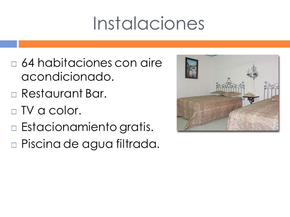 Instalaciones 64 habitaciones con aire acondicionado.