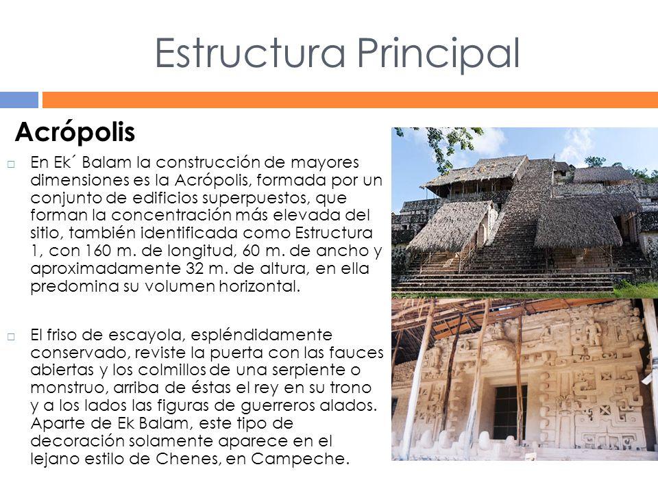 Estructura Principal Acrópolis En Ek´ Balam la construcción de mayores dimensiones es la Acrópolis, formada por un conjunto de edificios superpuestos, que forman la concentración más elevada del sitio, también identificada como Estructura 1, con 160 m.