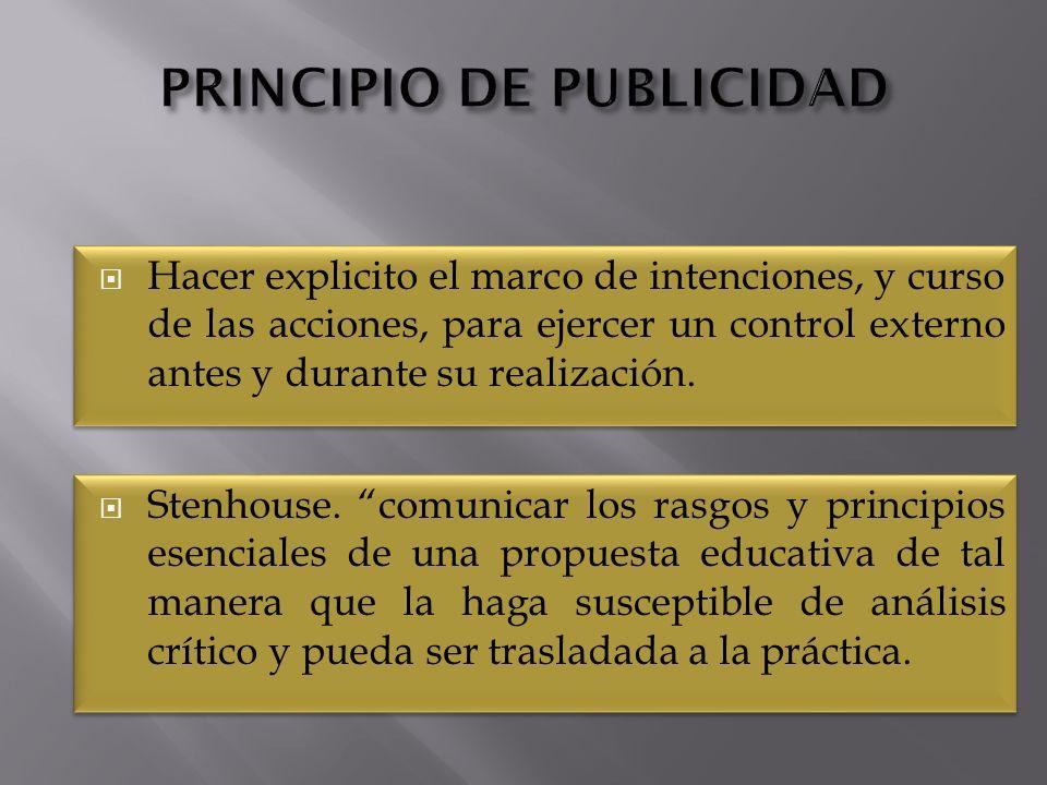 Hacer explicito el marco de intenciones, y curso de las acciones, para ejercer un control externo antes y durante su realización.