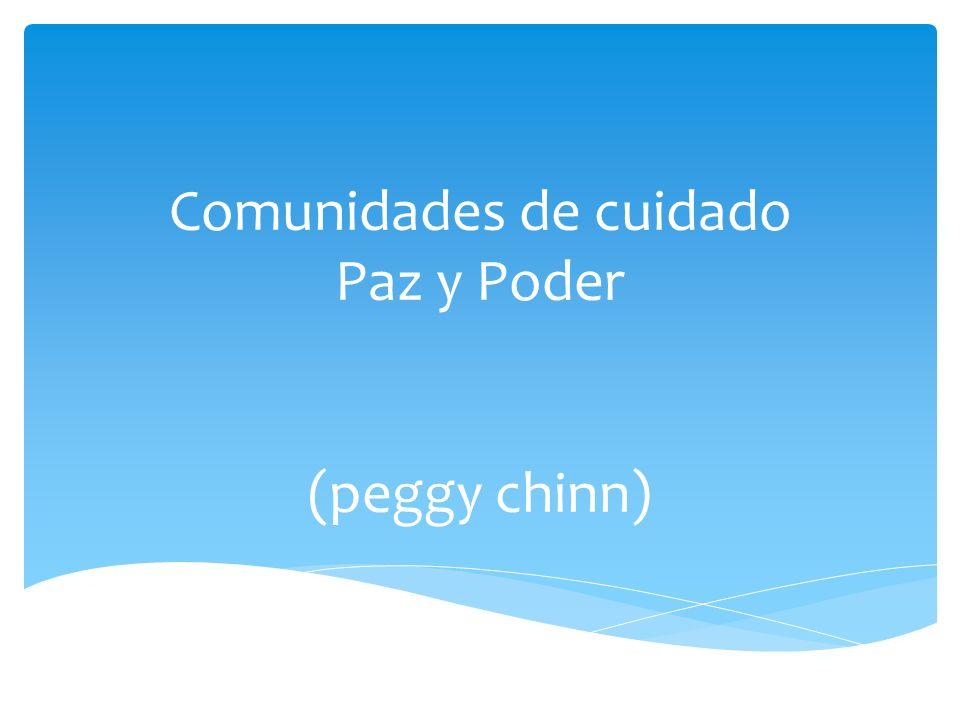 Comunidades de cuidado Paz y Poder (peggy chinn)