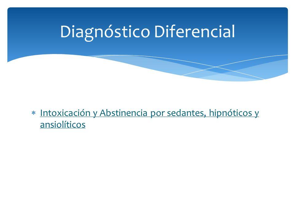 Intoxicación y Abstinencia por sedantes, hipnóticos y ansiolíticos Diagnóstico Diferencial