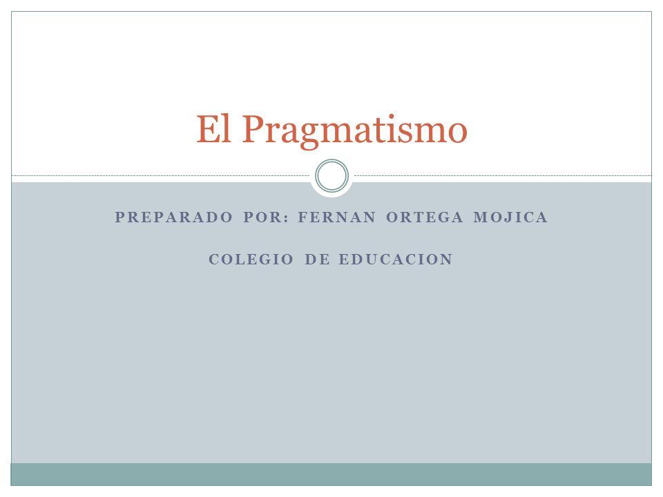 El niño en el pragmatismo Importante tambien es en que forma contiene las actitudes, los incentivos y los intereses que han contribuido a desarrollar y organizar los programas logicamente ordenados.