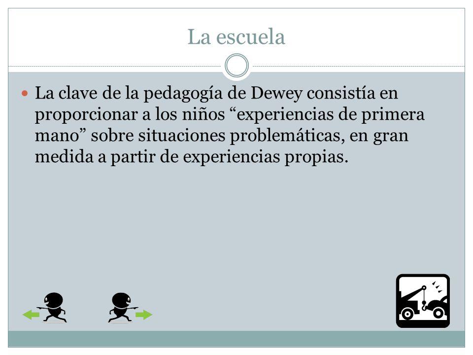 La escuela Dewey afirmaba que cuando el niño entiende la razón por la que ha de adquirir un conocimiento, tendrá gran interés en adquirirlo.