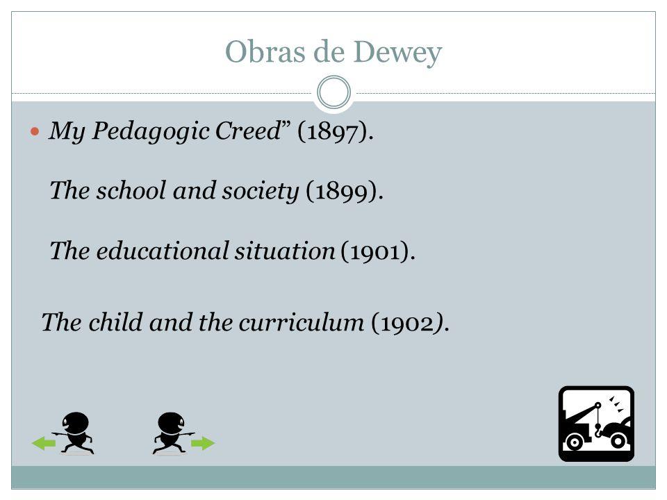 La escuela Según Dewey la mente no está realmente liberada mientras no se creen las condiciones que hagan necesario que el niño participe activamente en el análisis personal de sus propios problemas y participe en los métodos para resolverlos.