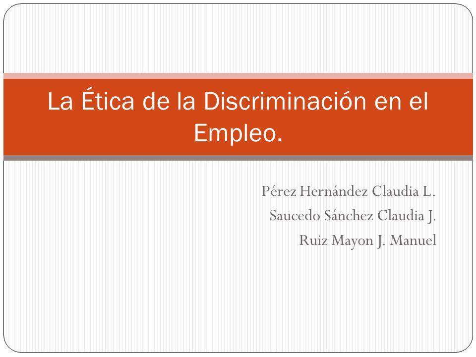 Pérez Hernández Claudia L.Saucedo Sánchez Claudia J.