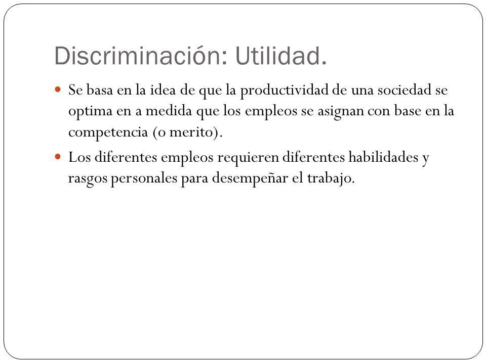 Discriminación: Utilidad.
