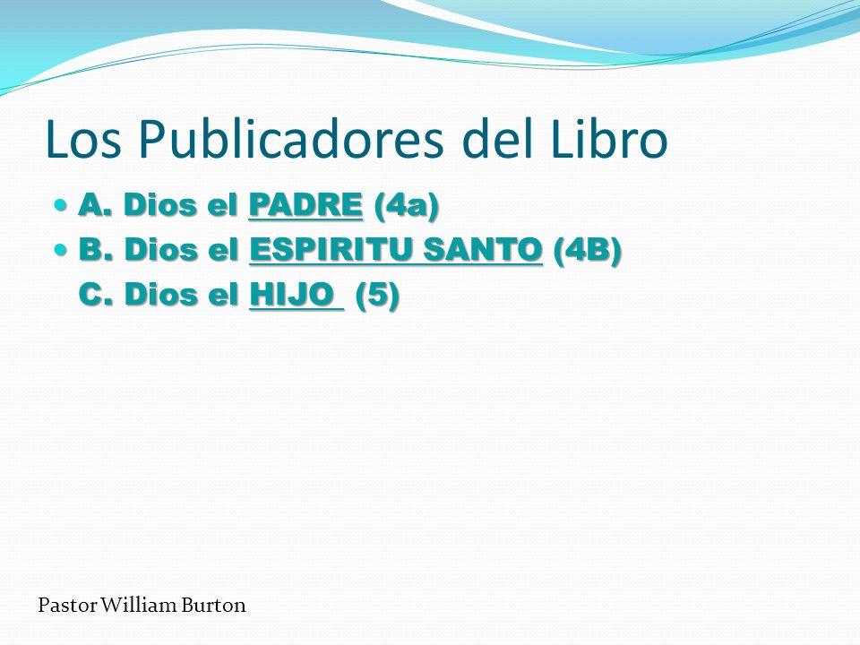 Los Publicadores del Libro A. Dios el PADRE (4a) A. Dios el PADRE (4a) B. Dios el ESPIRITU SANTO (4B) B. Dios el ESPIRITU SANTO (4B) C. Dios el HIJO (