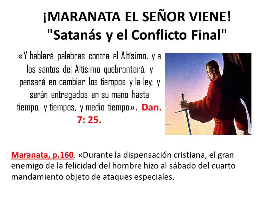 ¡MARANATA EL SEÑOR VIENE!