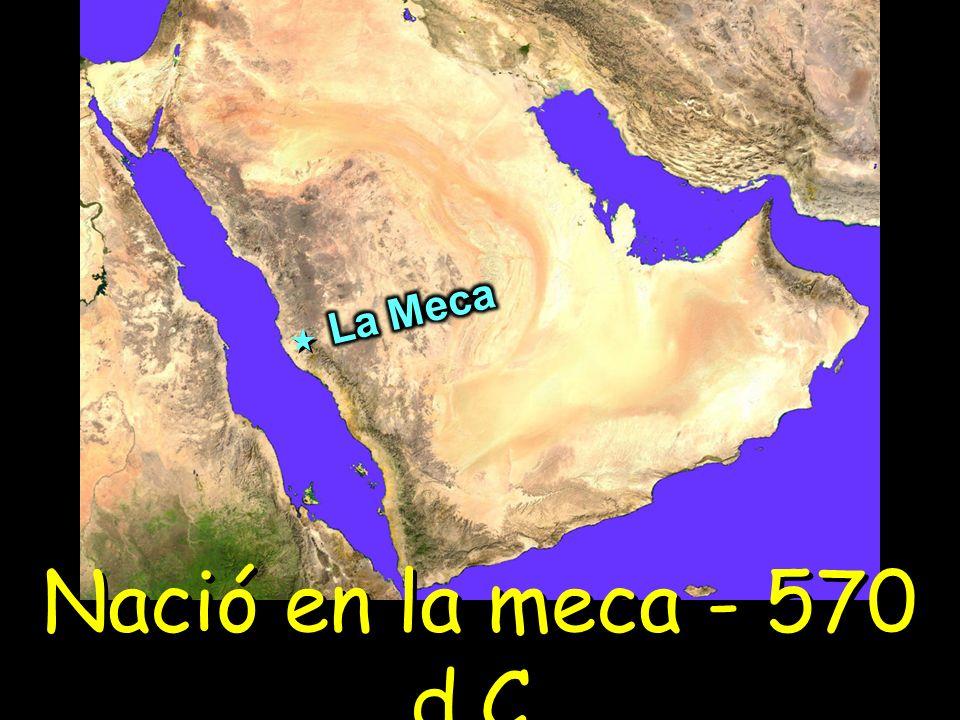 Nació en la meca - 570 d.C.