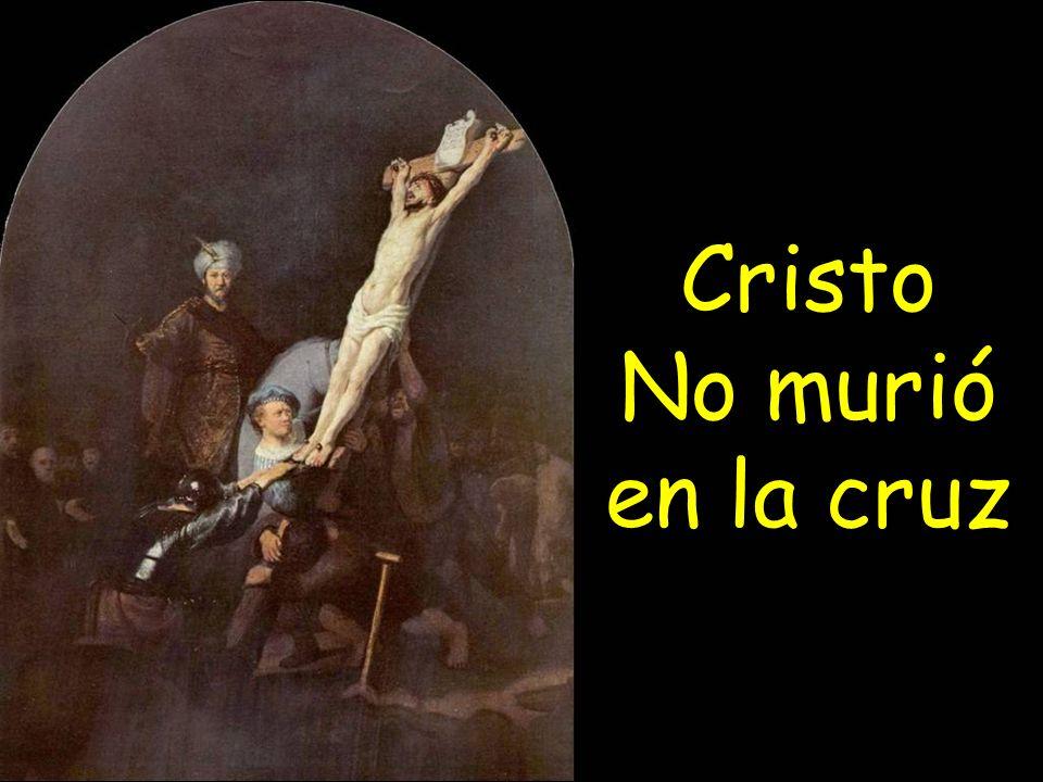 Cristo No murió en la cruz