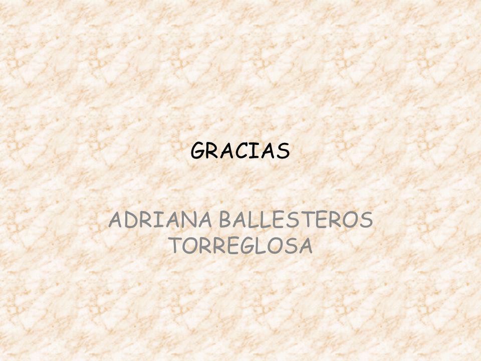 GRACIAS ADRIANA BALLESTEROS TORREGLOSA