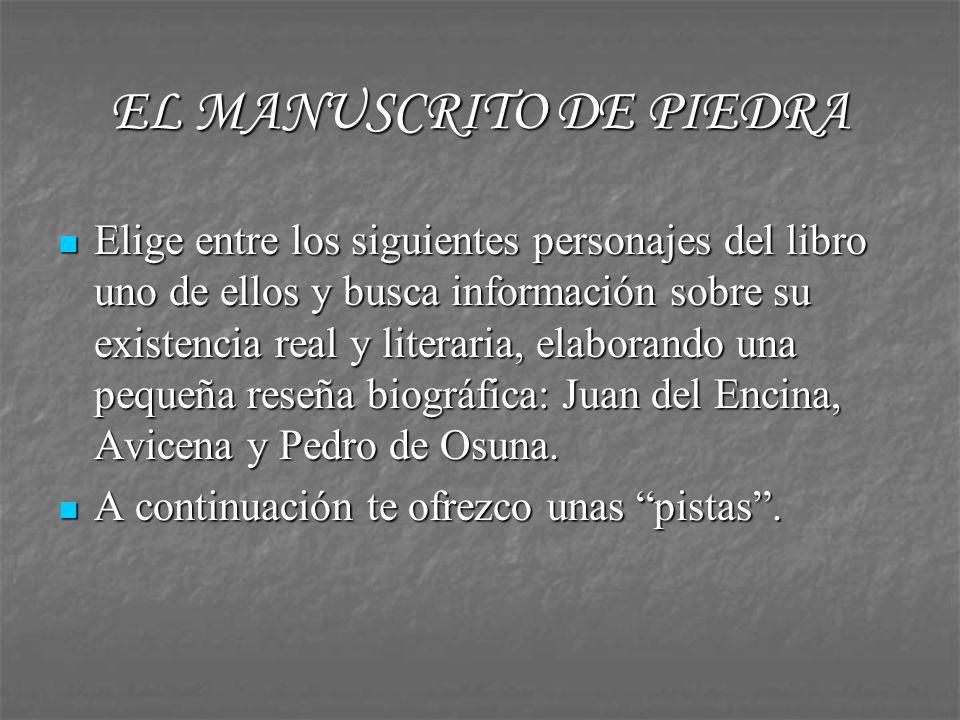EL MANUSCRITO DE PIEDRA Envía tu trabajo antes del 12 de marzo a lenguaiesaguadulce@andaluciajunta.es e indica en el asunto si es para Pilar o Eva.
