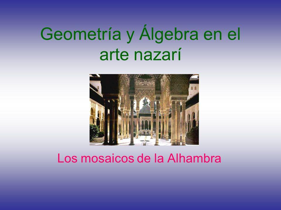 Geometría y Álgebra en el arte nazarí Los mosaicos de la Alhambra