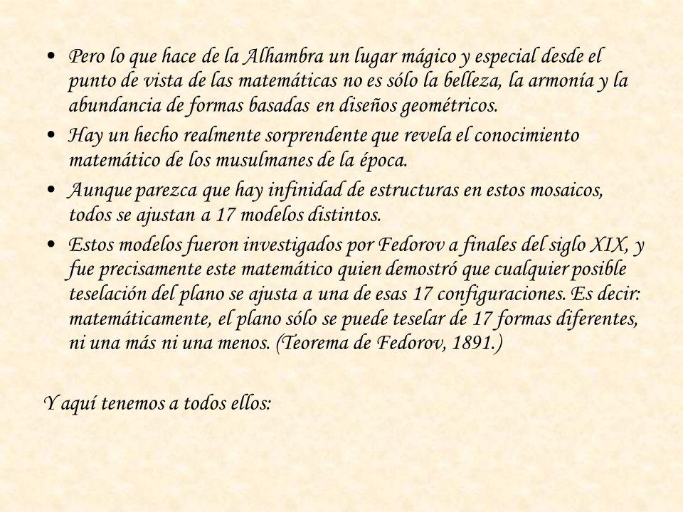 Pero lo que hace de la Alhambra un lugar mágico y especial desde el punto de vista de las matemáticas no es sólo la belleza, la armonía y la abundanci