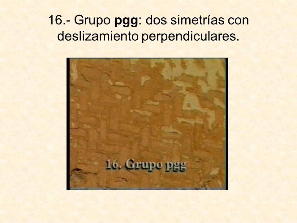 16.- Grupo pgg: dos simetrías con deslizamiento perpendiculares.