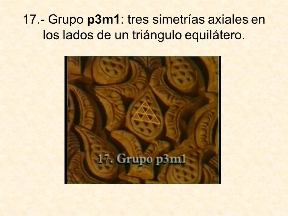 17.- Grupo p3m1: tres simetrías axiales en los lados de un triángulo equilátero.