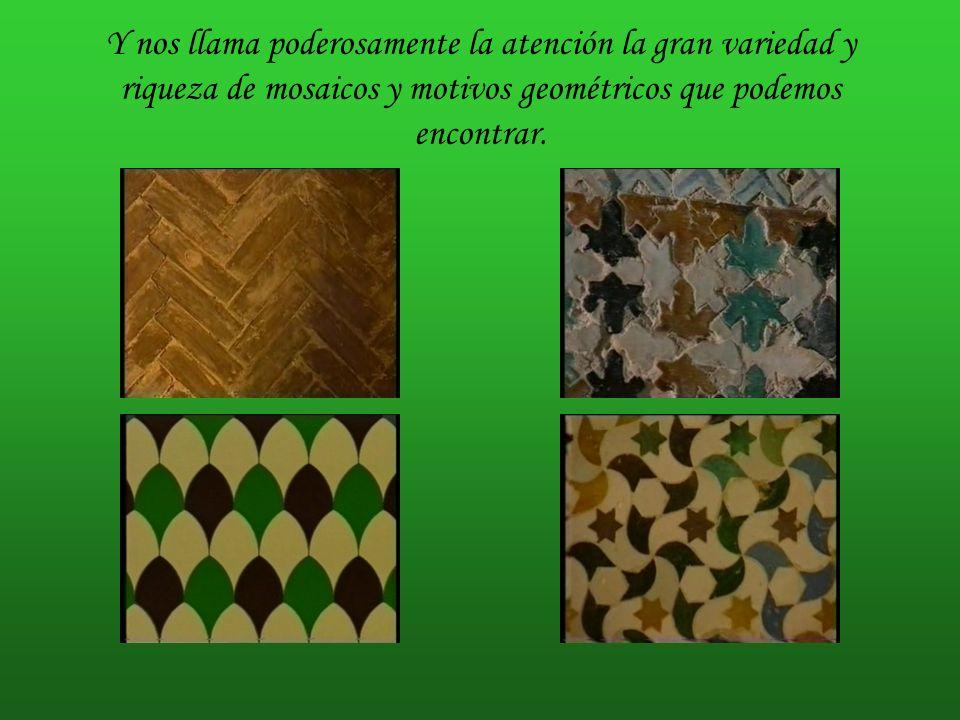 Y nos llama poderosamente la atención la gran variedad y riqueza de mosaicos y motivos geométricos que podemos encontrar.