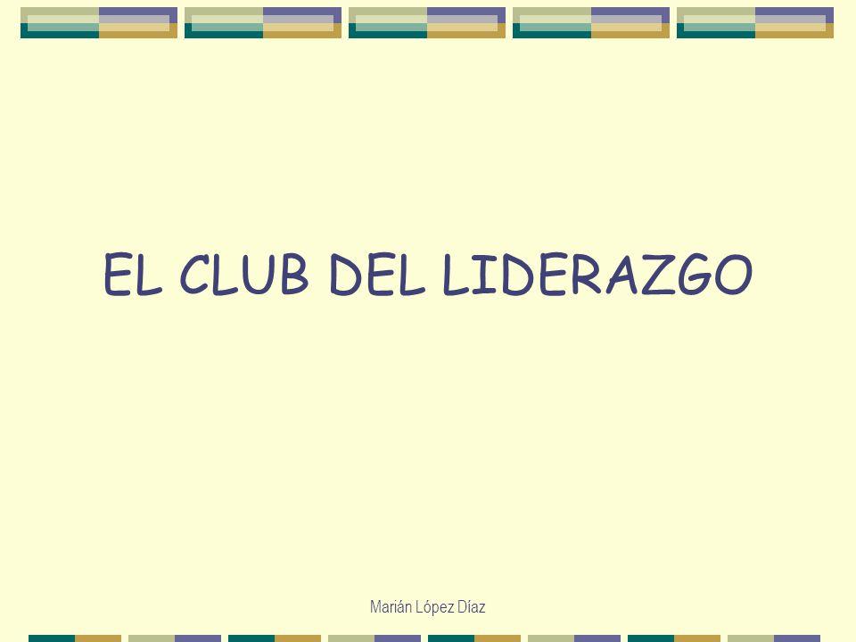 Marián López Díaz EL CLUB DEL LIDERAZGO