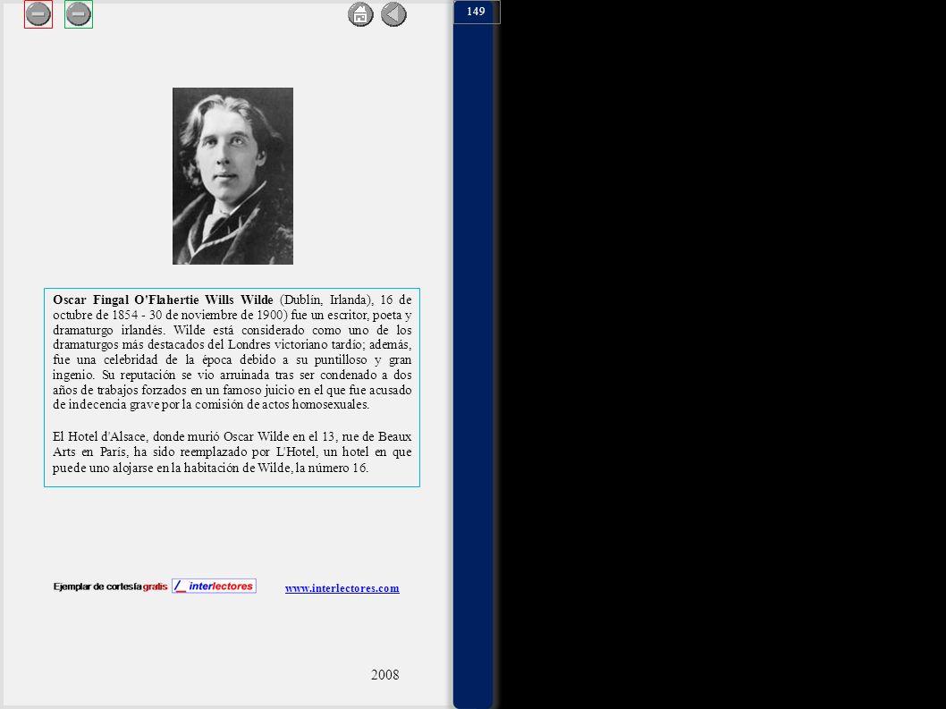 2 Oscar Fingal O'Flahertie Wills Wilde (Dublín, Irlanda), 16 de octubre de 1854 - 30 de noviembre de 1900) fue un escritor, poeta y dramaturgo irlandé