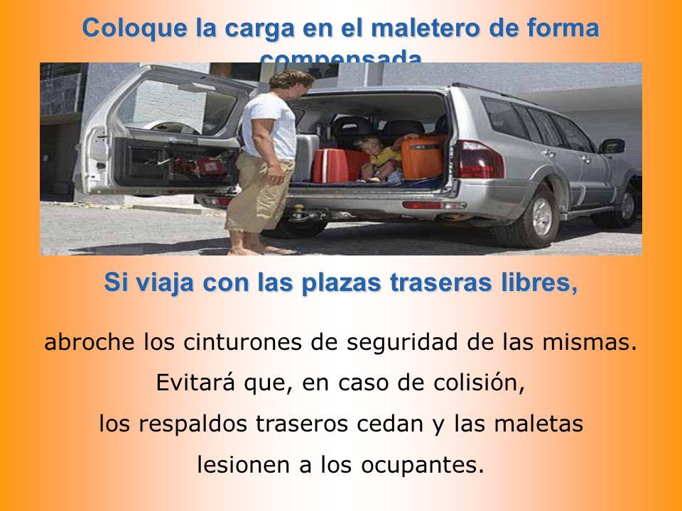 Coloque la carga en el maletero de forma compensada Si viaja con las plazas traseras libres, para que no afecte a la estabilidad del coche. No ponga t