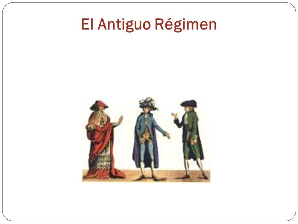 El Antiguo Régimen Una estructura social estamental