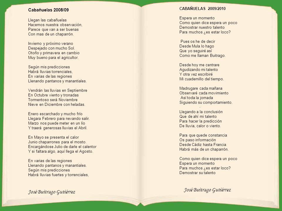 José Buitrago Gutiérrez CABAÑUELAS 2009/2010 Espera un momento Como quien dice espera un poco Demostrar nuestro talento Para muchos ¿es estar loco.