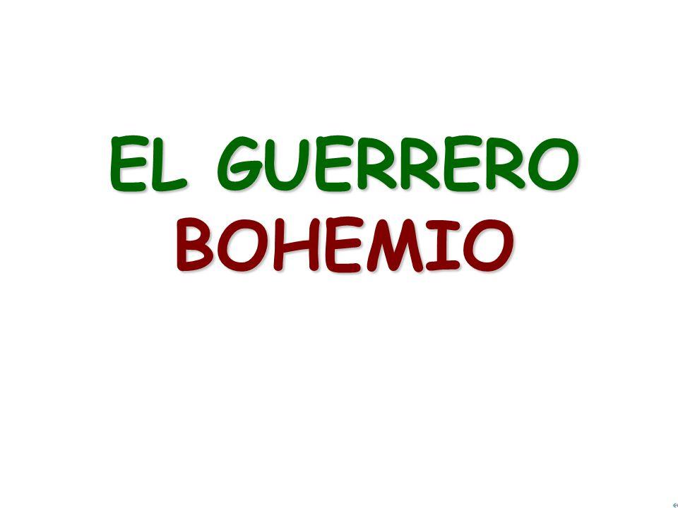 EL GUERRERO BOHEMIO