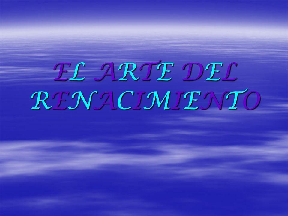 EL ARTE DELRENACIMIENTOEL ARTE DELRENACIMIENTOEL ARTE DELRENACIMIENTOEL ARTE DELRENACIMIENTO