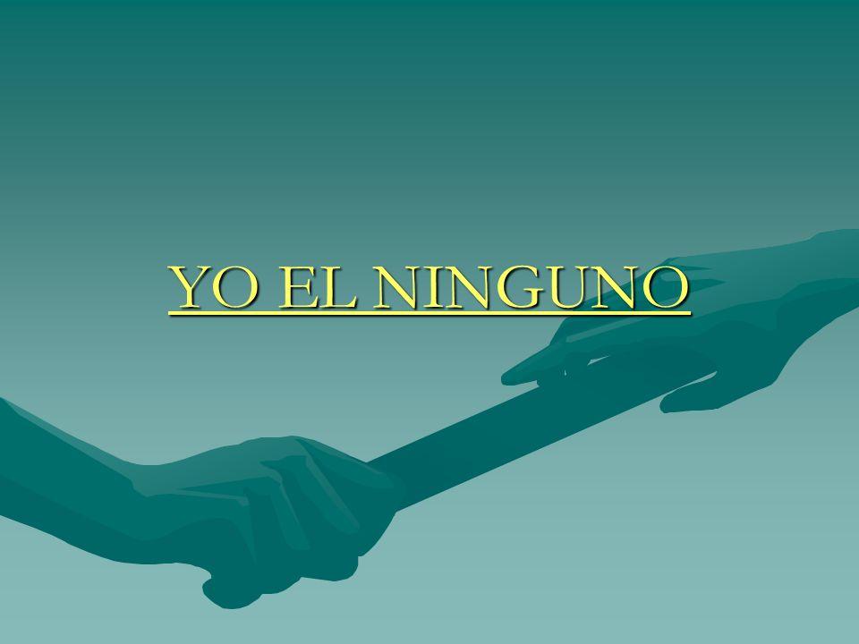 YO EL NINGUNO