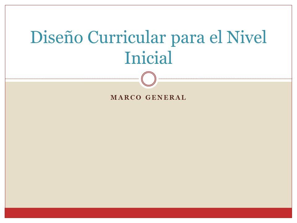 MARCO GENERAL Diseño Curricular para el Nivel Inicial