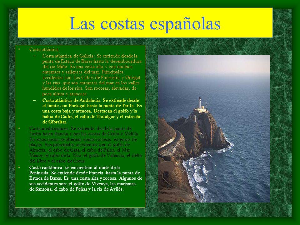 Las costas españolas Costa atlántica: –Costa atlántica de Galicia: Se extiende desde la punta de Estaca de Bares hasta la desembocadura del río Miño.