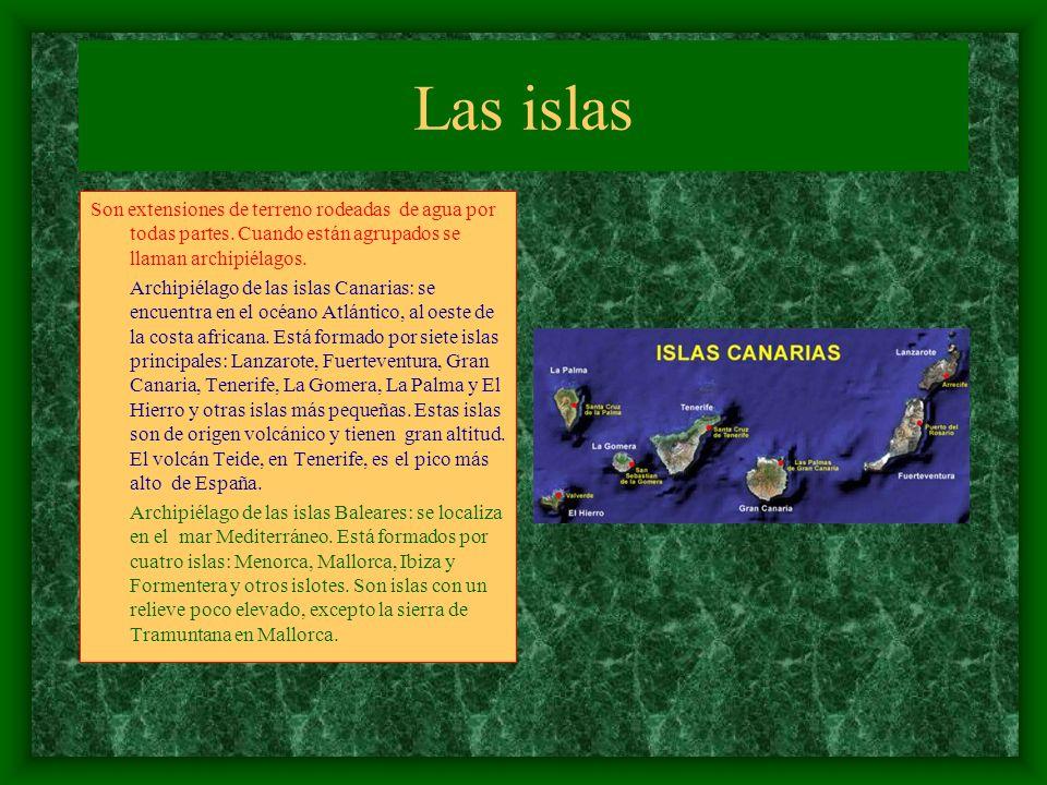 Las islas Son extensiones de terreno rodeadas de agua por todas partes.