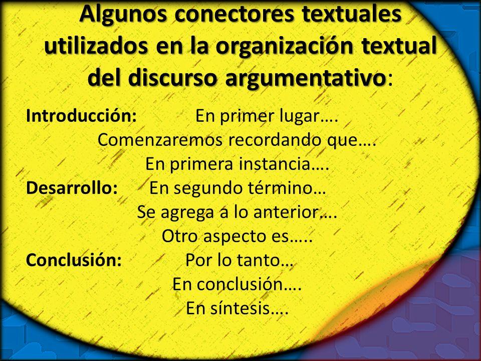 Algunos conectores textuales utilizados en la organización textual del discurso argumentativo Algunos conectores textuales utilizados en la organizaci