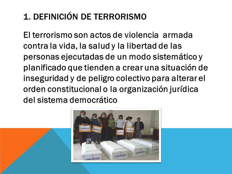 DEFINICIÓN DE TERRORISMO En la definición del terrorismo aparecen 3 elementos que conviene enfatizar: Teleológco y finalista Subjetivo o psicológico El elemento objetivo
