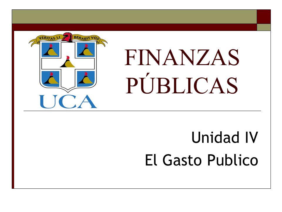 FINANZAS PÚBLICAS Unidad IV El Gasto Publico