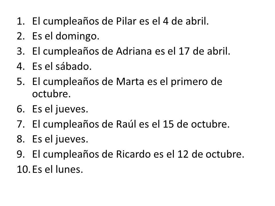 11.El cumpleaños de Rubén es el 31 de julio.12.Es el jueves.