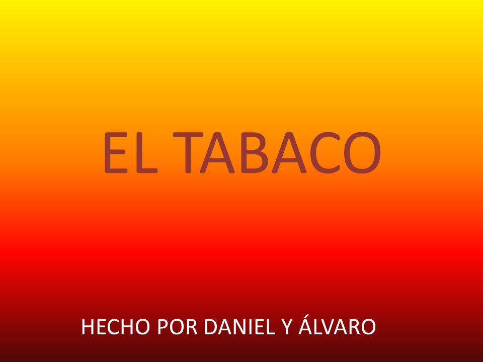 ÍNDICE 1.- ¿Qué es el tabaco? 2.- Perjuicios para la salud 3.- Historia 4.- El blanco principal