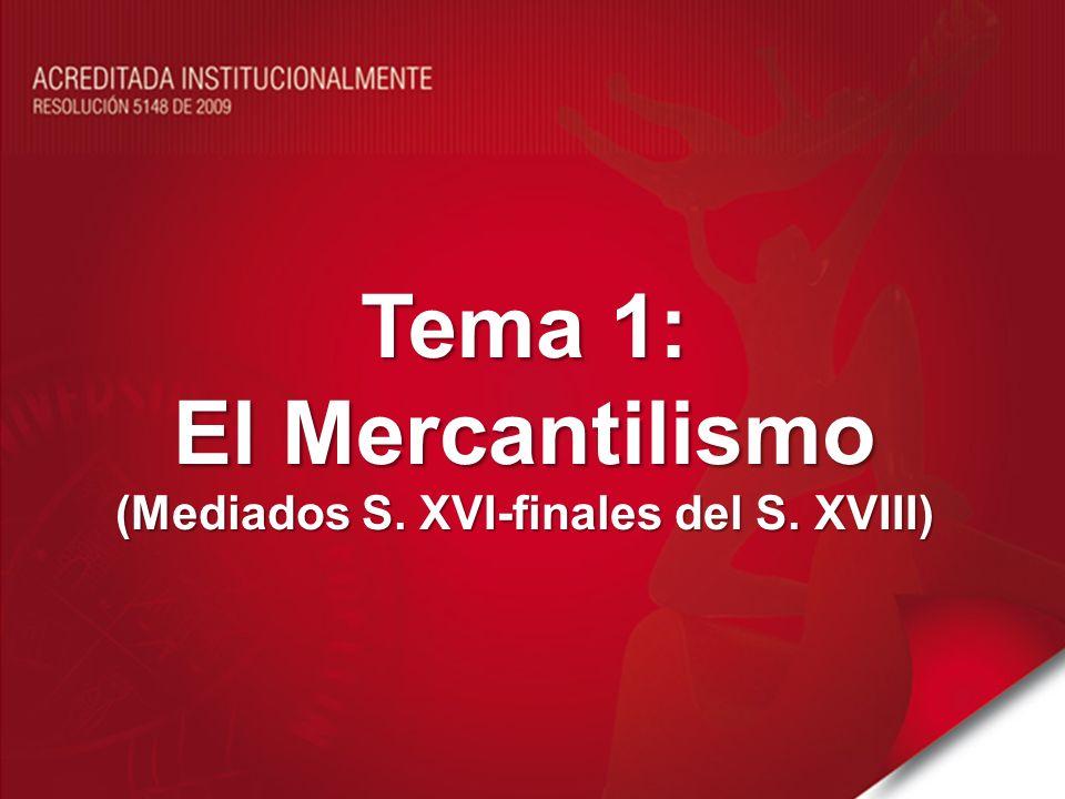 Problema ¿Cuáles son los rasgos característicos del mercantilismo como sistema de prácticas ideas económicas y su relación con la política comercial contemporánea?