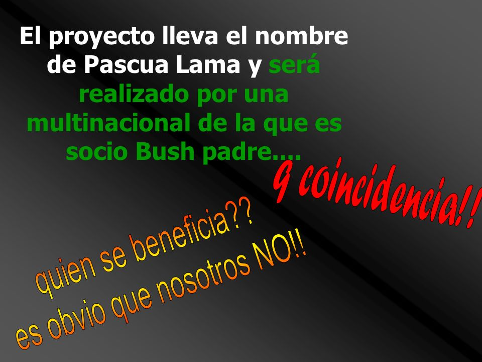 El proyecto lleva el nombre de Pascua Lama y será realizado por una multinacional de la que es socio Bush padre....