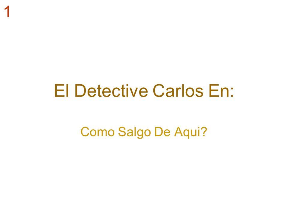 El Detective Carlos En: Como Salgo De Aqui? 1