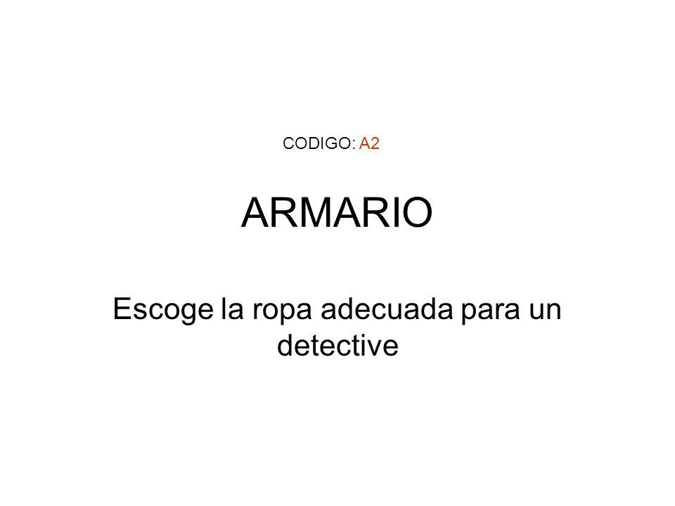 ARMARIO Escoge la ropa adecuada para un detective CODIGO: A2