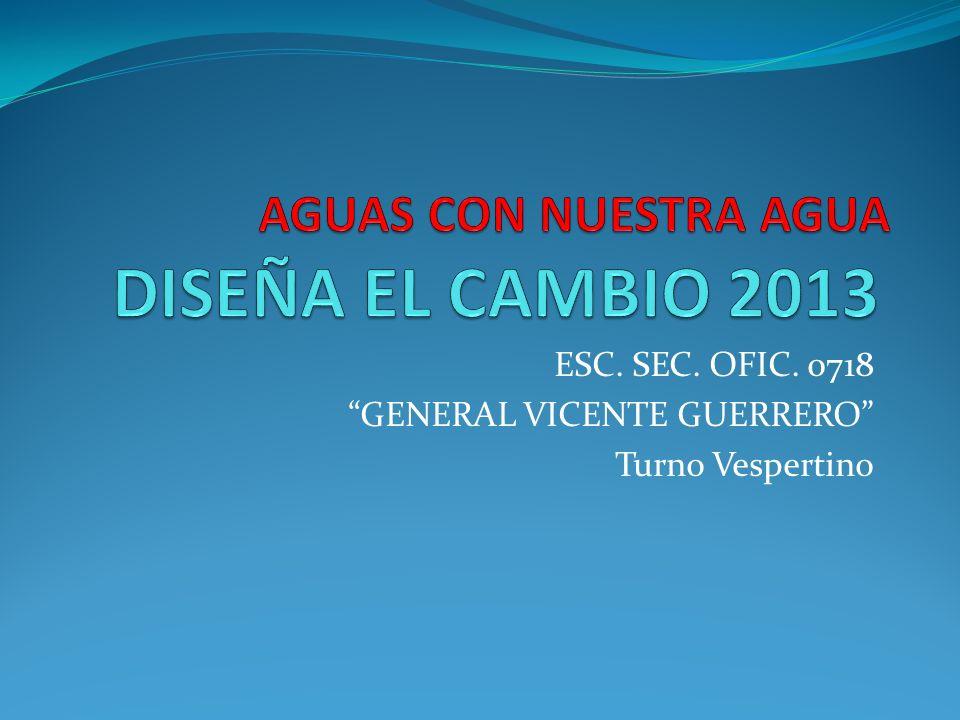 ESC. SEC. OFIC. 0718 GENERAL VICENTE GUERRERO Turno Vespertino