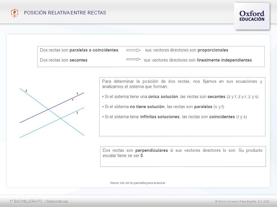 1º BACHILLERATO   Matemáticas © Oxford University Press España, S.A. 2008 Hacer clic en la pantalla para avanzar Para determinar la posición de dos re