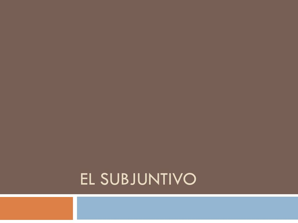 ¿Qué es el subjuntivo.The subjunctive is a mode used to talk about things that might not exist.